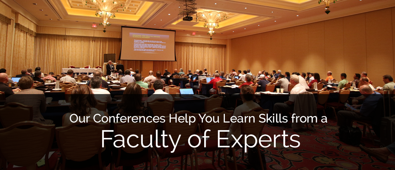 Our Conferences Help You Learn Skills From a Faculty of Experts