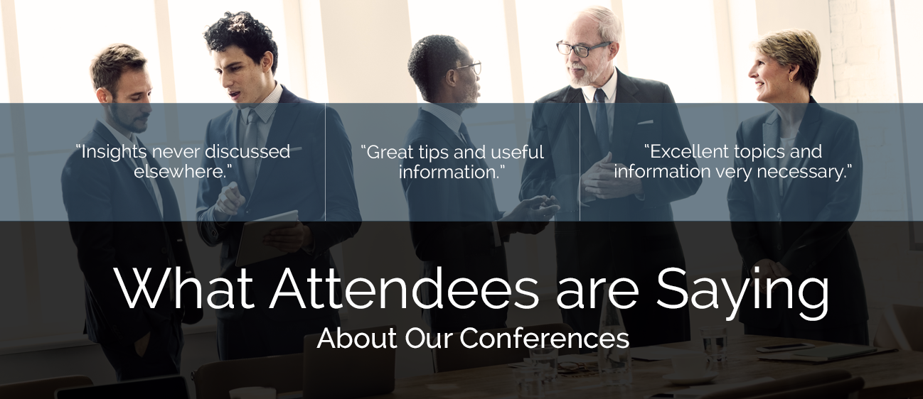 What Attendees are Saying About Our Conferences